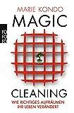Magic Cleaning: Wie richtiges Aufräumen Ihr Leben verändert
