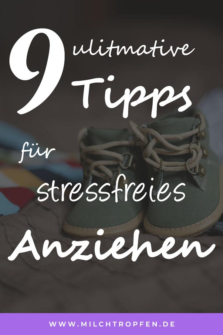 Kind will sich nicht anziehen lassen - 9 Tipps für stressfreies Anziehen | Mehr Infos auf www.milchtropfen.de