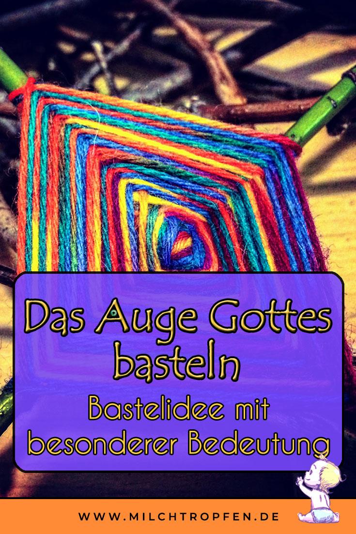 Das Auge Gottes basteln - Eine Bastelidee mit besonderer Bedeutung | Mehr Infos auf www.milchtropfen.de