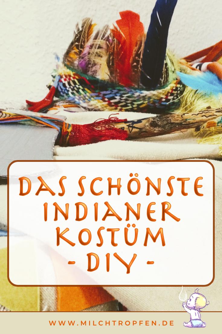 Das schönste Indianer Kostüm - DIY - Mehr Infos auf www.milchtropfen.de