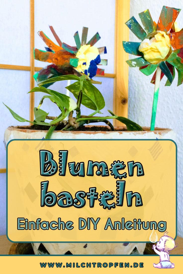 Blumen basteln - Einfache DIY Anleitung | Mehr Infos auf www.milchtropfen.de