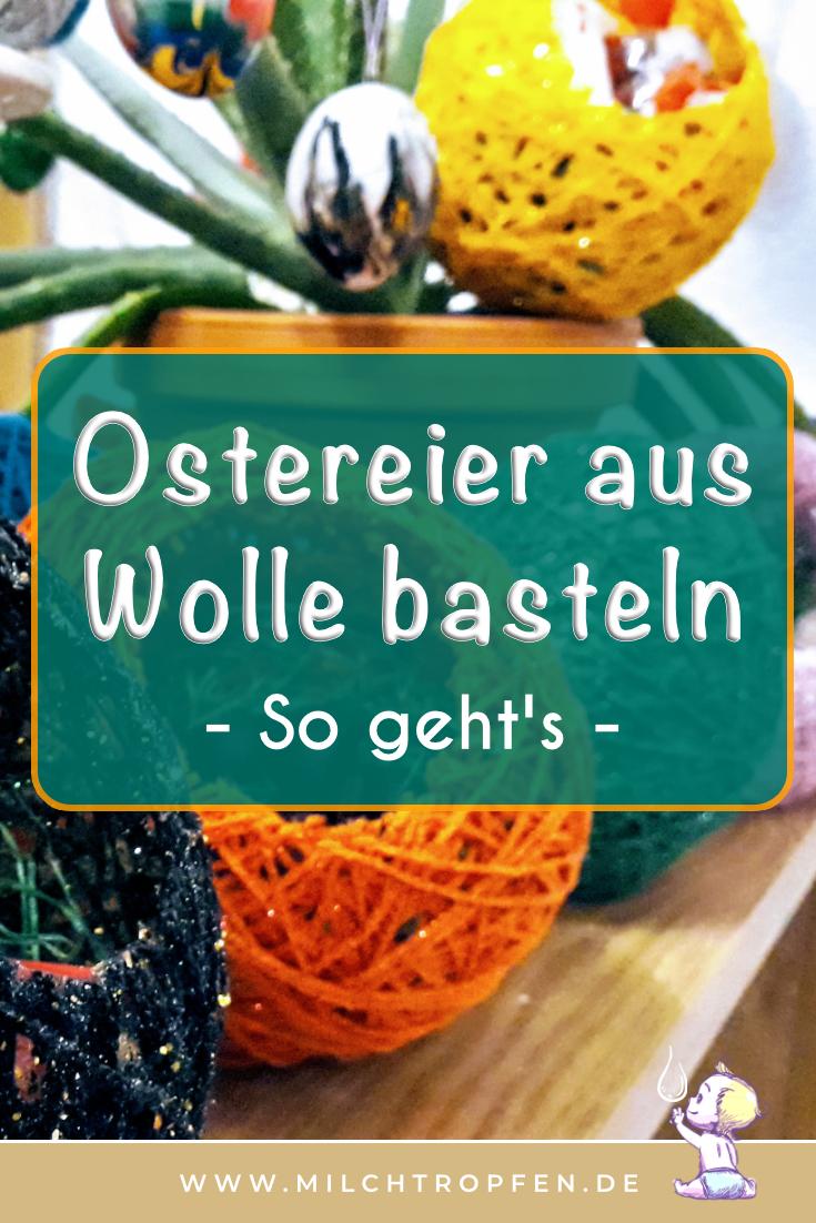 Ostereier aus Wolle basteln So geht's | Mehr Infos auf www.milchtropfen.de