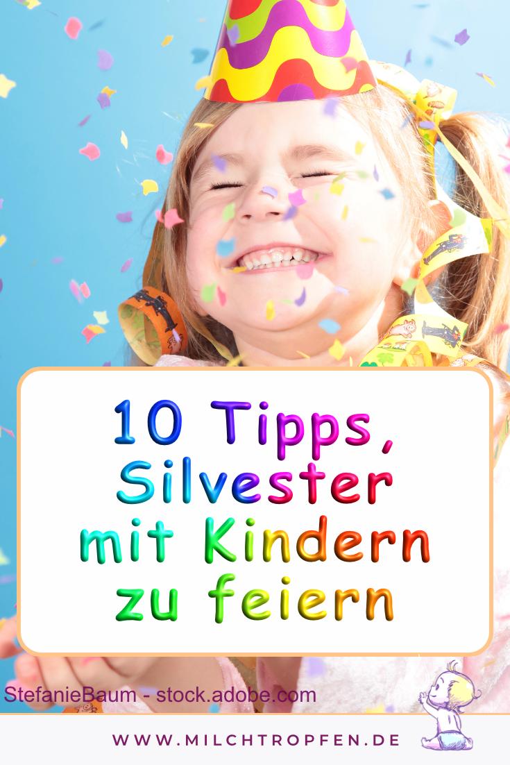 10 Tipps, Silvester mit Kindern zu feiern | Mehr Infos auf www.milchtropfen.de
