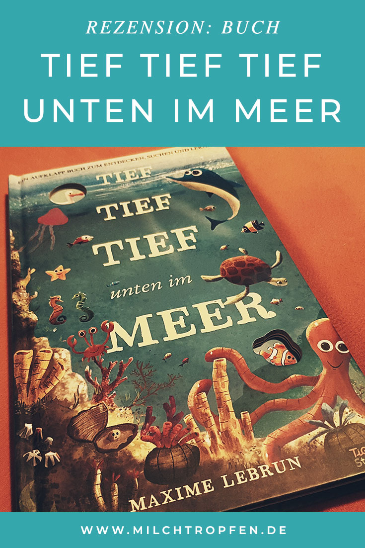 Rezension: Tief tief tief unten im Meer | Mehr Infos auf www.milchtropfen.de