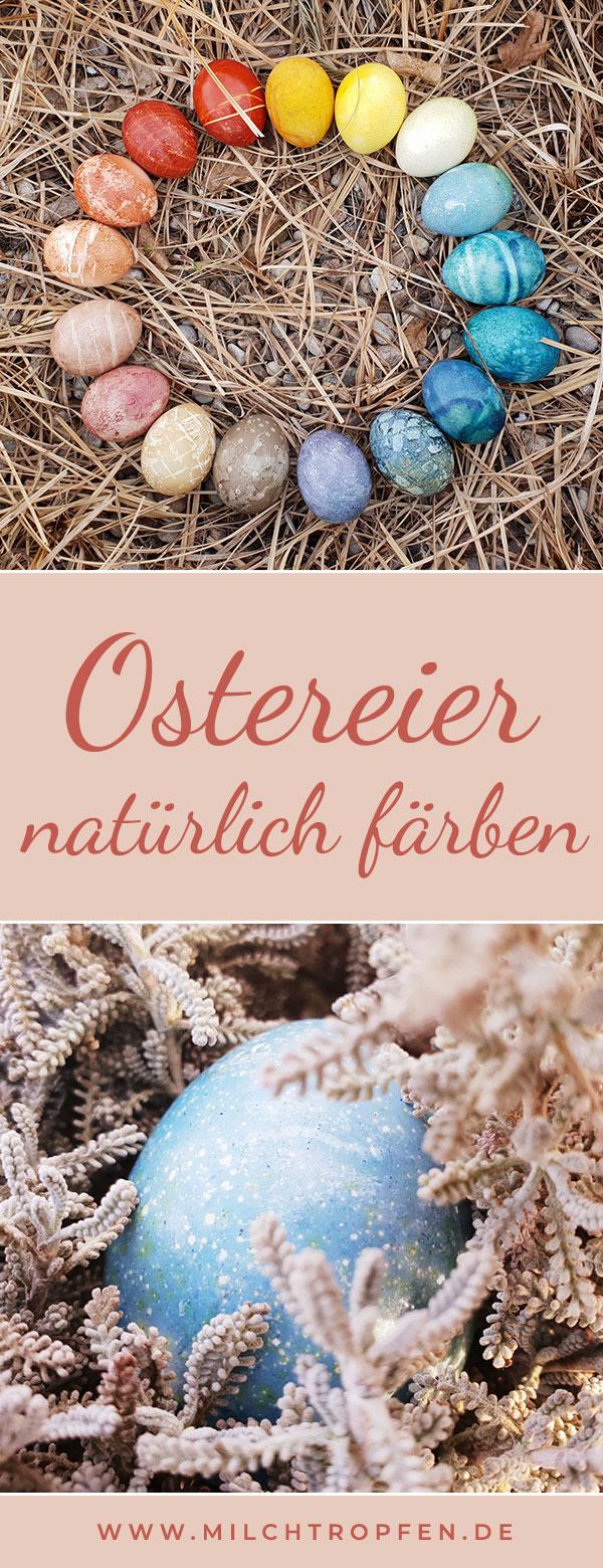 Ostereier natürlich färben - Einfache Anleitung mit Tipps | Mehr Infos auf www.milchtropfen.de