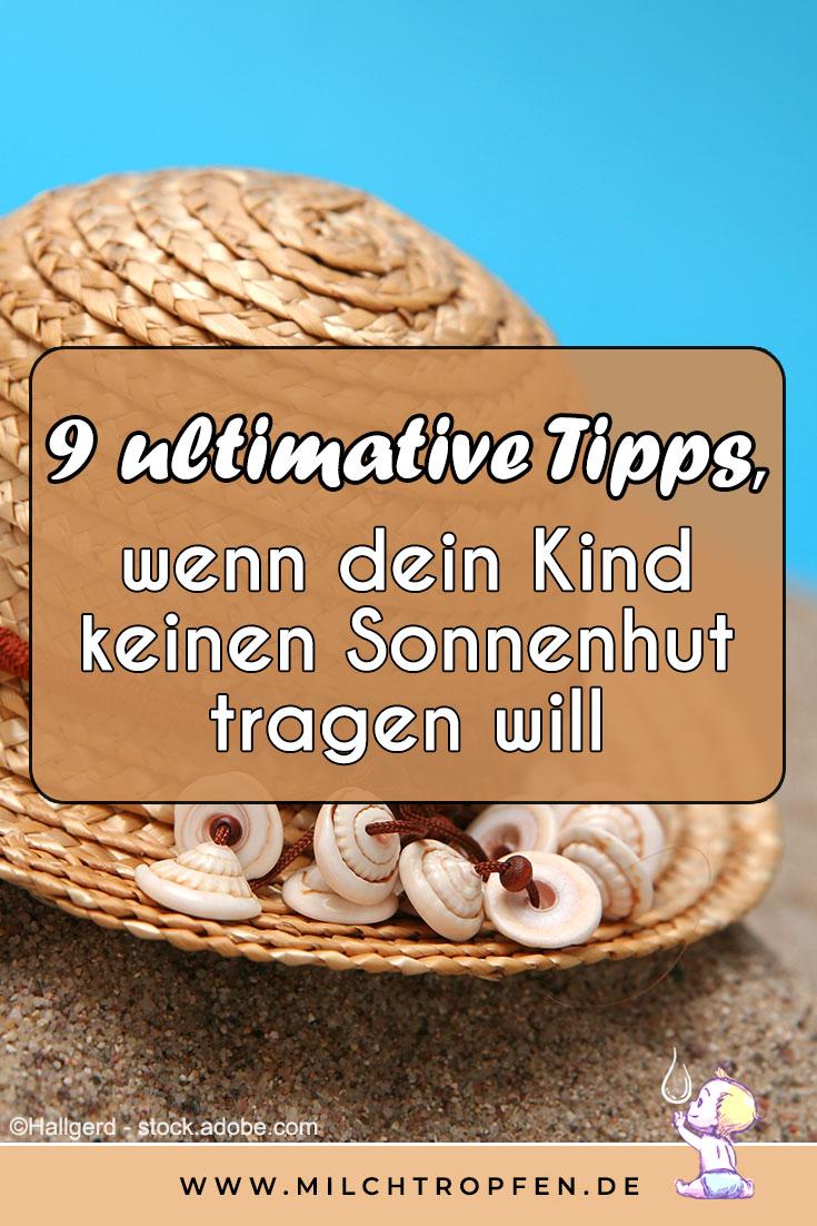 Mein Kind will keinen Sonnenhut tragen - 9 ultimative Tipps | Mehr Infos auf www.milchtropfen.de
