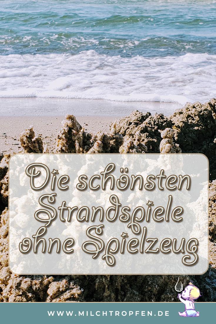 Die schönsten Strandspiele ohne Spielzeug | Mehr Infos auf www.milchtropfen.de