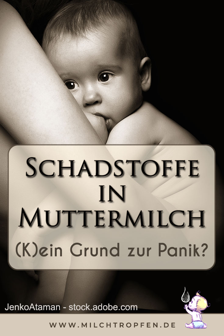 Schadstoffe in Muttermilch - (K)ein Grund zur Panik   Mehr Infos auf www.milchtropfen.de