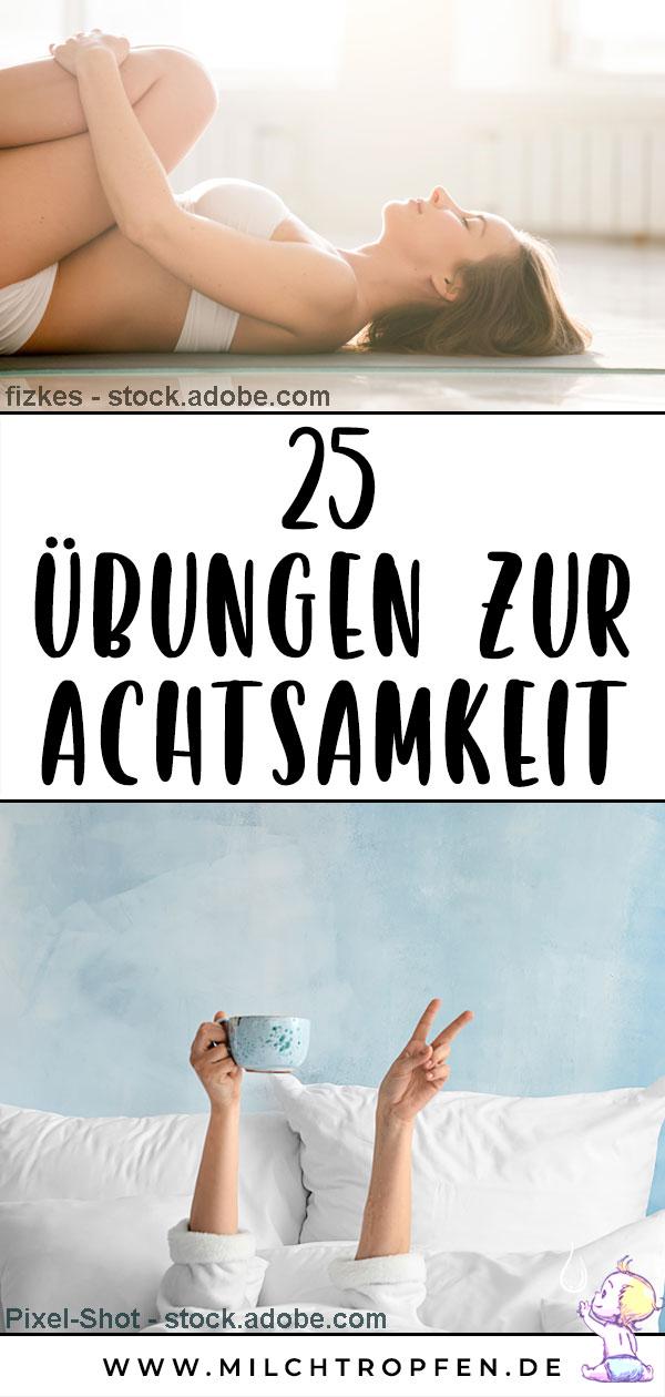 25 Übungen zur Achtsamkeit | Mehr Infos auf www.milchtropfen.de