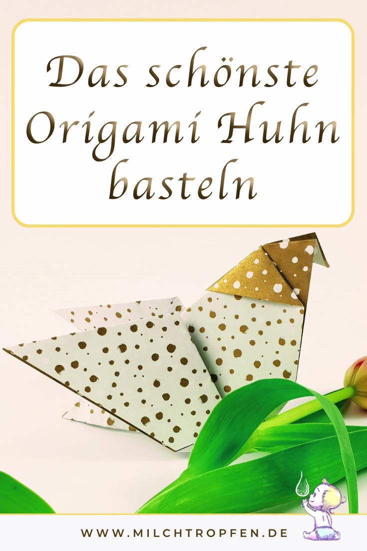 Das schönste Origami Huhn basteln | Mehr Infos auf www.milchtropfen.de