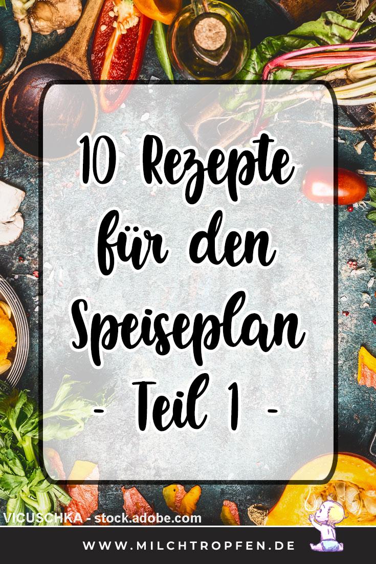 10 Rezepte für den Speiseplan Teil 1 | Mehr Infos auf www.milchtropfen.de