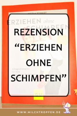 Rezension Erziehen ohne schimpfen | Mehr Infos auf www.milchtropfen.de