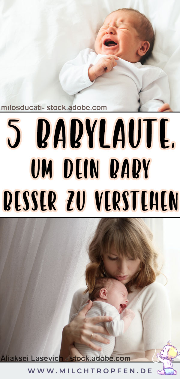 5 Babylaute, um dein Baby besser zu verstehen | Mehr Infos auf www.milchtropfen.de