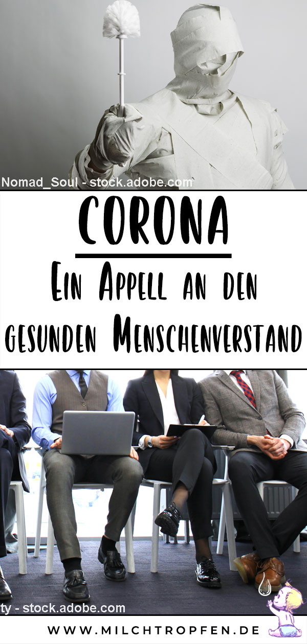 Corona - Ein Appell an den gesunden Menschenverstand | Mehr Infos auf www.milchtropfen.de