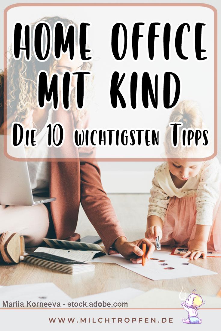 Home Office mit Kind - Die 10 wichtigsten Tipps | Mehr Infos auf www.milchtropfen.de
