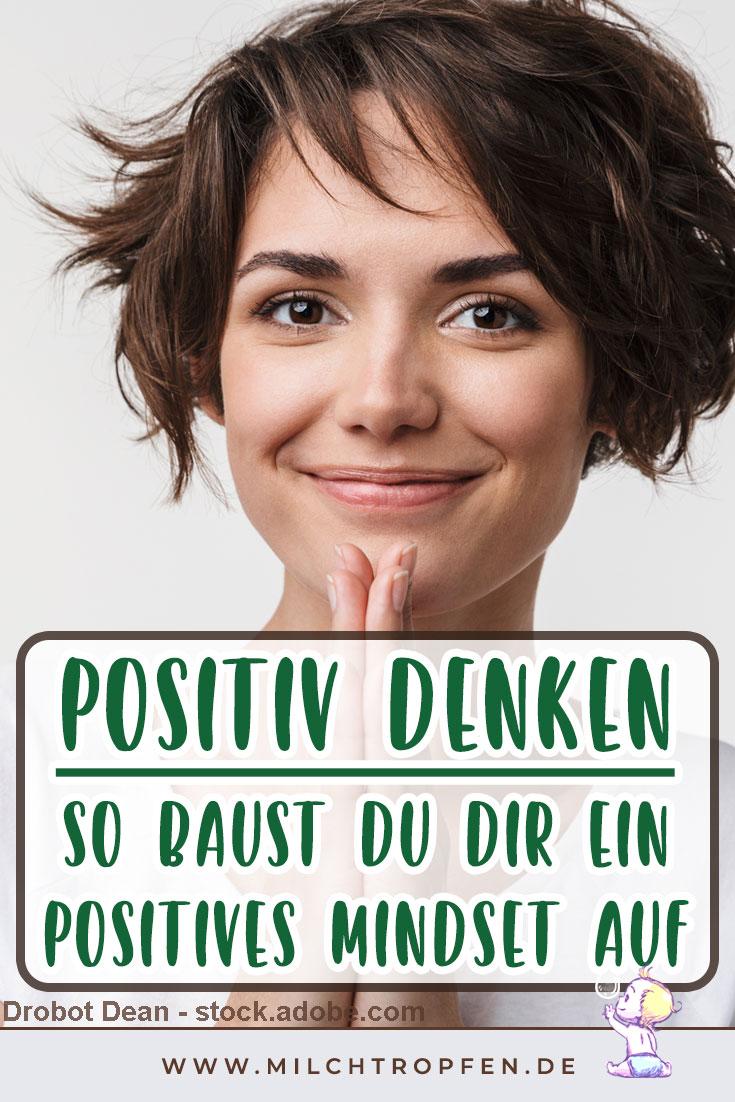 Positiv denken - So baust du dir ein positives Mindset auf | Mehr Infos auf www.milchtropfen.de