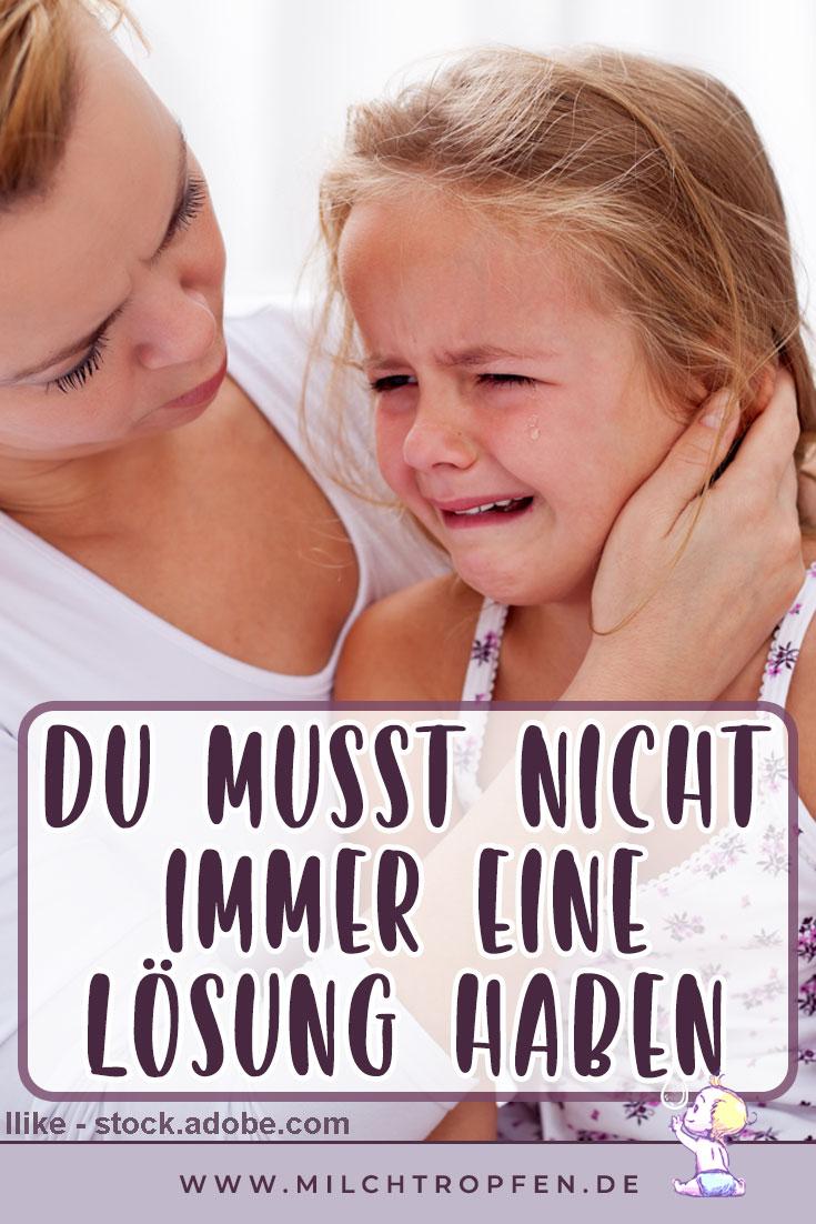 Du-musst-nicht-immer-eine-Lösung-haben | Mehr Infos auf www.milchtropfen.de